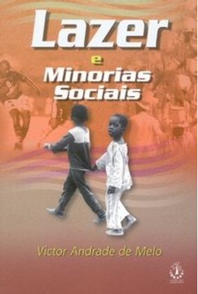 Lazer e Minorias Sociais - Melo,Victor Andrade de | Tagrny.org