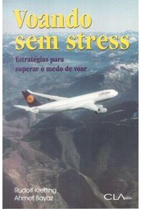 Voando Sem Stress - Estratégias para Superar o Medo de Voar - Bayaz,Ahmet Krefting,Rudolf pdf epub