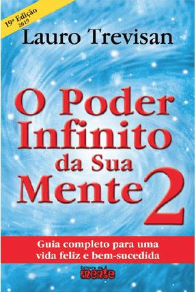 O Poder Infinito da Sua Mente 2 - 19ª Ed. 2019 - Trevisan,Lauro | Tagrny.org