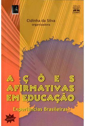 Ações Afirmativas em Educação - Silva,Cidinha da | Hoshan.org