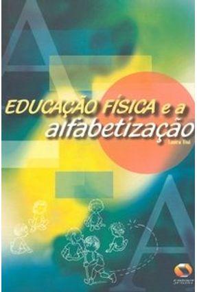 Educação Física e a Alfabetização - Tisi,Laura pdf epub