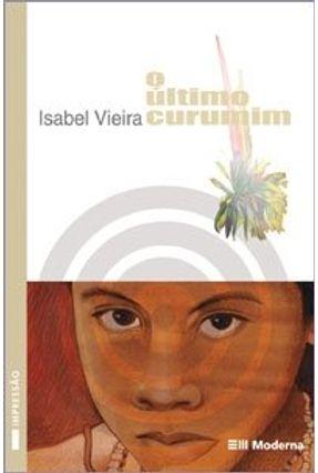 O Último Curumim  - Col. Veredas - 2ª Edição 2003 - Vieira,Isabel pdf epub