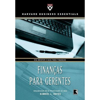 Finanças para Gerentes - Harward Business Essentials