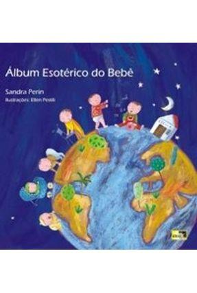 Edição antiga - Álbum Esotérico do Bebê - Perin,Sandra R. | Nisrs.org