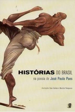 Histórias do Brasil na Poesia de José Paulo Paes - Paes,Jose Paulo   Hoshan.org