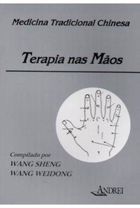 Terapia nas Mãos - Weidong,Wang Sheng,Wang pdf epub