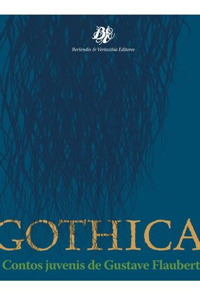 Gothica - Contos Juvenis de Gustave Flaubert - Flaubert,Gustave | Hoshan.org