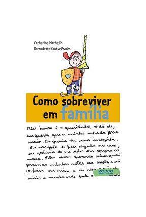 Como Sobreviver em Família - Costa-Prades,Bernadette Mathelin,Catherine   Nisrs.org