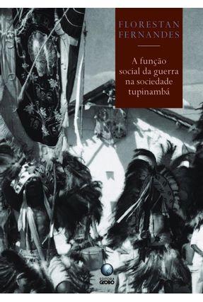 A Função Social da Guerra na Sociedade Tupinambá - Fernandes,Florestan | Hoshan.org