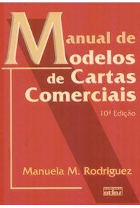 Manual de Modelos de Cartas Comerciais - 10ª Edição 2006 - Rodriguez,Manuela M. pdf epub
