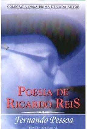 Poesia de Ricardo Reis - Coleção a Obra Prima de Cada Autor - Pessoa,Fernando pdf epub