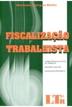 Fiscalização Trabalhista - Martins,Melchíades Rodrigues | Hoshan.org