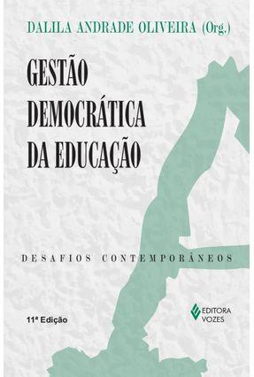 Gestão Democrática da Educação - 6ª Ed. - Oliveira,Dalila Andrade | Tagrny.org