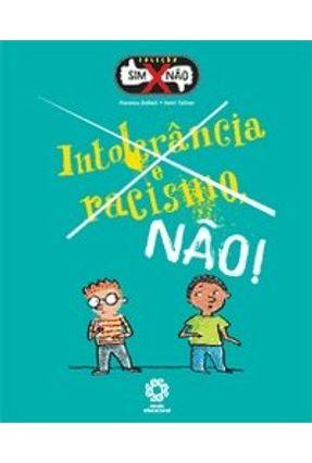 Intolerância e Racismo , Não ! - Col. Sim X Não - Dutheil,Florence   Hoshan.org