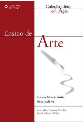 Ensino de Arte - Col. Idéias em Ação - Iavelberg,Rosa Mourão, Luciana | Hoshan.org