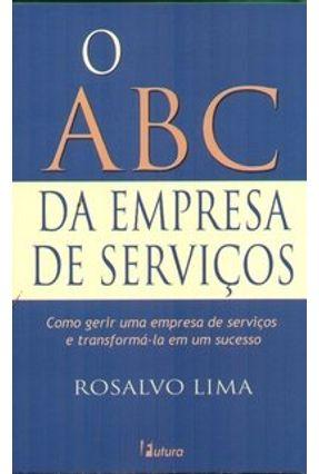 O Abc da Empresa de Serviços - Lima,Rosalvo | Hoshan.org