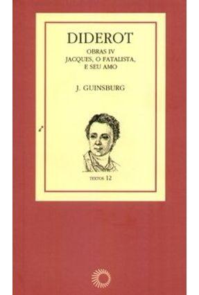 Diderot - Obras IV - Jacques , o Faralista e seu Amo - Col. Textos 12 - Guinsburg,J. | Hoshan.org