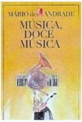 Música, Doce Música - Andrade,Mário de | Tagrny.org