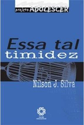 Essa Tal Timidez - Projeto Adolescer - Silva,Nílson J.   Hoshan.org