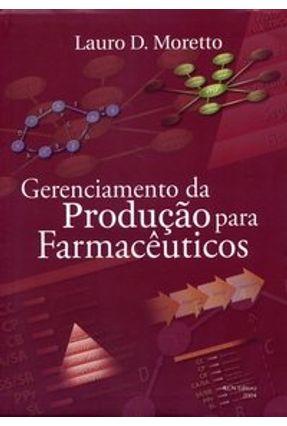 Gerenciamento da Produção para Farmacêuticos - Moretto,Lauro D. | Hoshan.org