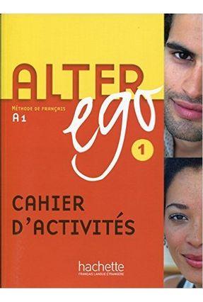Alter Ego - Niveau 1 - Cahier d'activités - Berthet,Annie   Hoshan.org