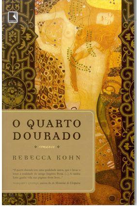 O Quarto Dourado - Kohn,Rebecca | Tagrny.org