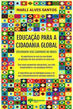 Educação Para A Cidadania Global - Explorando Seus Caminhos No Brasil - Santos,Marli Alves pdf epub