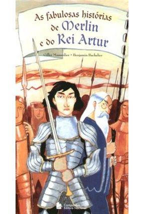 As Fábulosas Histórias de Merlin e do Rei Artur - Col. Histórias Maravilhosas - Bachelier,Benjamin Massardier,Gilles pdf epub
