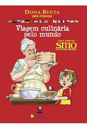 Viagem Culinária Pelo Mundo com a Turma do Sítio do Picapau Amarelo - Dona Benta para Crianças - Vários Autores | Hoshan.org