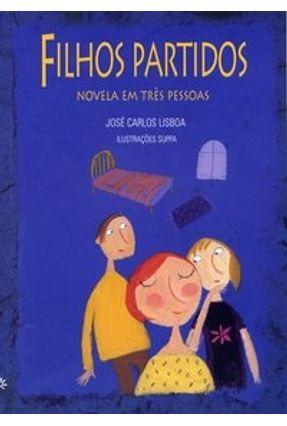 Filhos Partidos - Novela em Três Pessoas - Lisboa,José Carlos | Hoshan.org