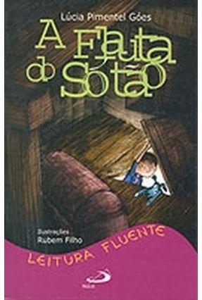 A Flauta do Sótão - Góes,Lúcia Pimentel | Hoshan.org