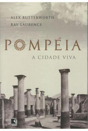 Pompéia - A Cidade Viva - Laurence,Ray | Tagrny.org