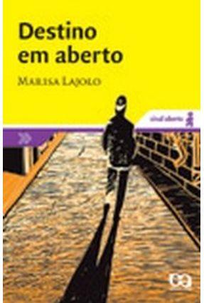 Destino Em Aberto - Col. Sinal Aberto - 2ª Ed. 2006 - Lajolo,Marisa | Hoshan.org