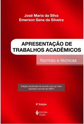 Apresentação de Trabalhos Acadêmicos - Normas e Técnicas - Silveira,Emerson Sena da pdf epub