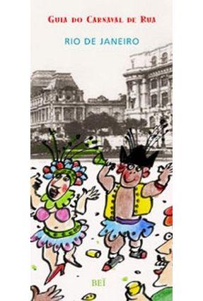 Guia De Carnaval De Rua - Rio De Janeiro - Bei Comunicação pdf epub