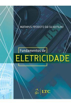 Fundamentos de Eletricidade - Silva Filho,Matheus Teodoro da | Hoshan.org