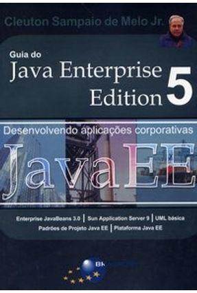 Guia do Java Enterprise Edition 5 - Desenvolvendo Aplicações Corporativas - Sampaio,Cleuton   Tagrny.org