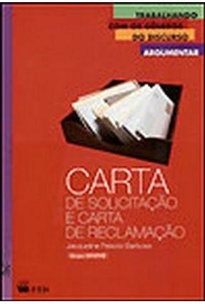 Carta de Solicitação e Carta de Reclamação - Col. Trabalhando com os Gêneros do Discurso - Barbosa,Jacqueline Peixoto pdf epub