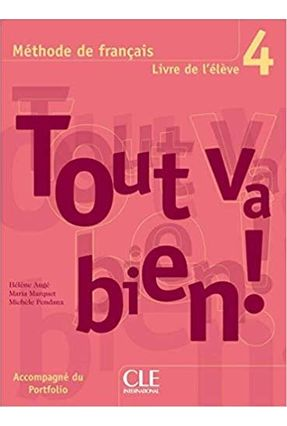 Tout Va Bien! - Livre De L'élève + Portfolio 4 - Collectif | Hoshan.org