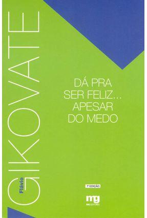 Dá Pra Ser Feliz ... Apesar do Medo - Gikovate,Flavio pdf epub