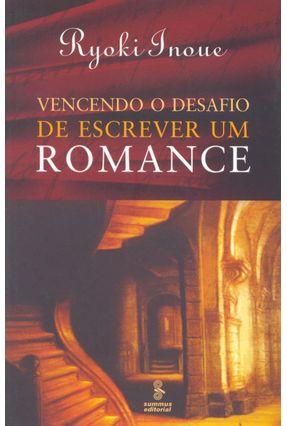 Vencendo o Desafio de Escrever um Romance - Inoue,Ryoki   Hoshan.org