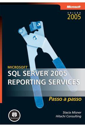 Microsoft Sql Server 2005 Reporting Services - Misner,Stacia Consulting,Hitachi pdf epub