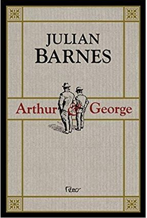 Arthur e George - Barnes,Julian | Tagrny.org