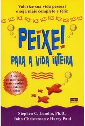 Peixe ! - Para a Vida Inteira - Lundin,Stephen C. Paul,Harry Christensen,John   Tagrny.org