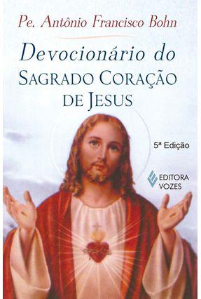 Devocionário do Sagrado Coração de Jesus - Bohn,Pe. Antônio Francisco   Nisrs.org