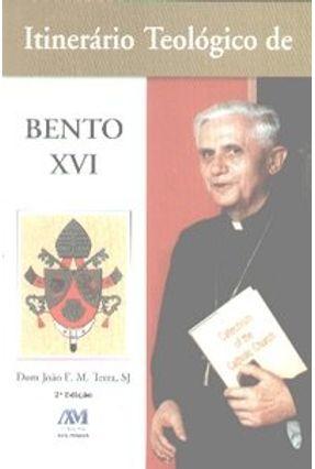 Itinerário Teológico de Bento Xvi - Terra,João E. M. | Nisrs.org