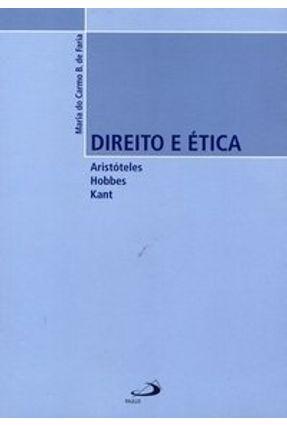 Direito e Ética - Aristóteles Hobbes Kant - Faria,Maria Carmo B. De, | Hoshan.org