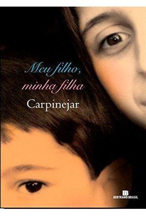 Meu Filho , Minha Filha - Carpinejar,Fabricio | Nisrs.org