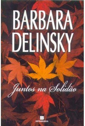 Juntos na Solidão - Delinsky,Barbara pdf epub