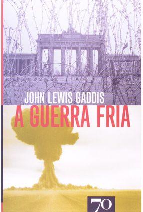 A Guerra Fria - Gaddis,John Lewis   Hoshan.org